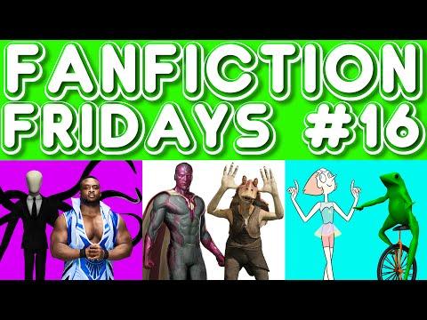 Fanfiction Friday #16 - Big E/Slender Man, Vision/Jar Jar, Pearl/Dat Boi