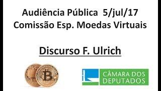 Discurso durante a Audiência Pública da Comissão Esp. Moedas Virtuais PL 2303/15