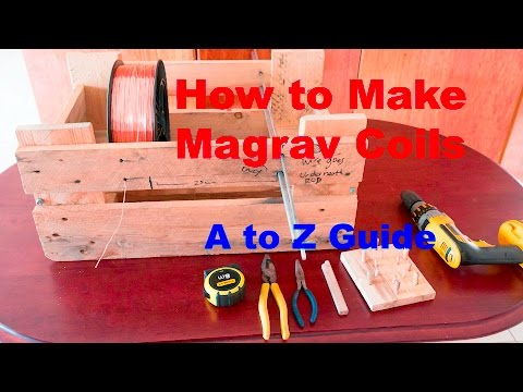 How to Make Magrav Coils:  A to Z Guide