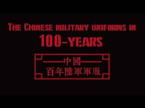 100 years of Chinese Army uniforms in 10 minutes