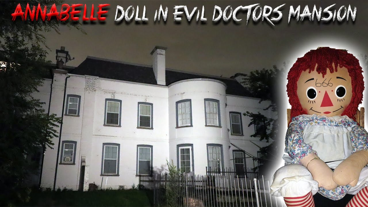 ANNABELLE THE DOLL FOUND IN EVIL DOCTORS HAUNTED MANSION!