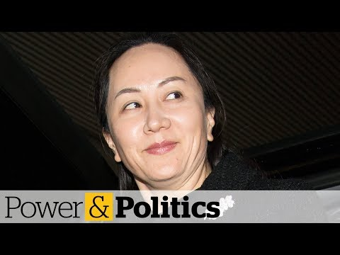 Huawei CFO Meng Wanzhou's extradition trial begins in Vancouver | Power & Politics