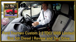 Review and Virtual Video Test Drive In Our Ford Tourneo Custom 2 2 TDCi 300S Limited Bus 5dr Diesel