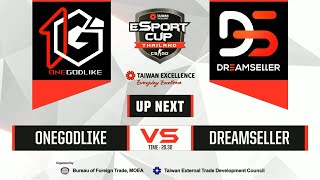 TAIWAN Excellence e-Sport Cup Thailand : รอบ 16 ทีมสุดท้าย BO1 -    1Godlike vs. DreamSeller