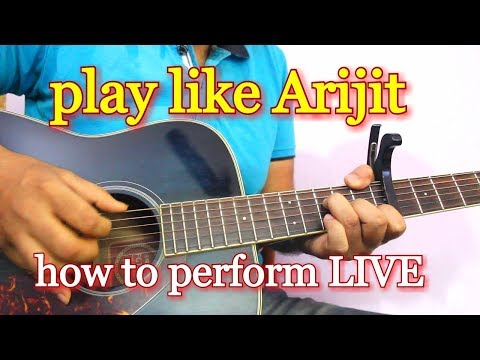 Play Guitar Like Arijit Singh - How To Perform Live | Guitar Arpeggio Explained