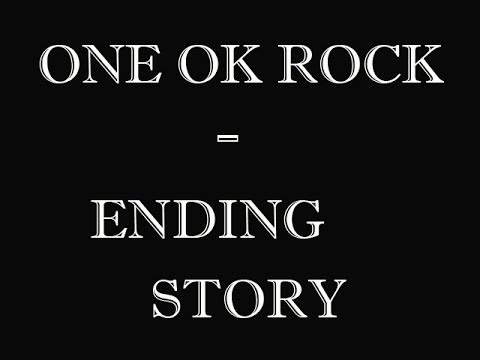 One ok Rock - Ending Story (Lyrics)