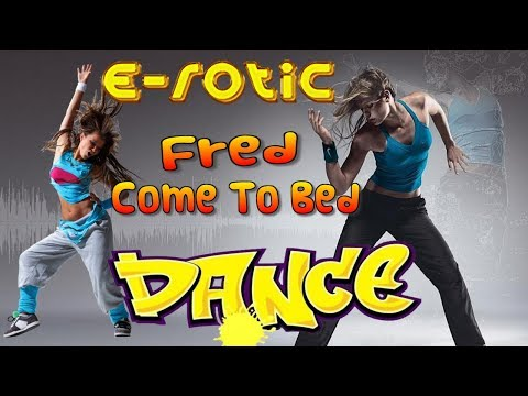 E-rotic - Fred Come To Bed. Dance mp3