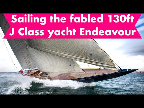 Sailing the fabled 130ft J Class yacht Endeavour  | Yachting World