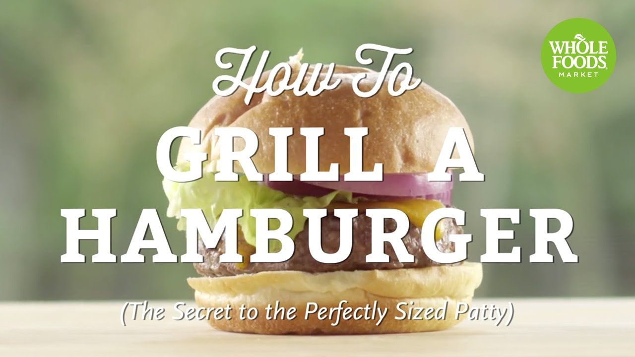 How To Grill A Hamburger | Summer Grilling | Whole Foods Market