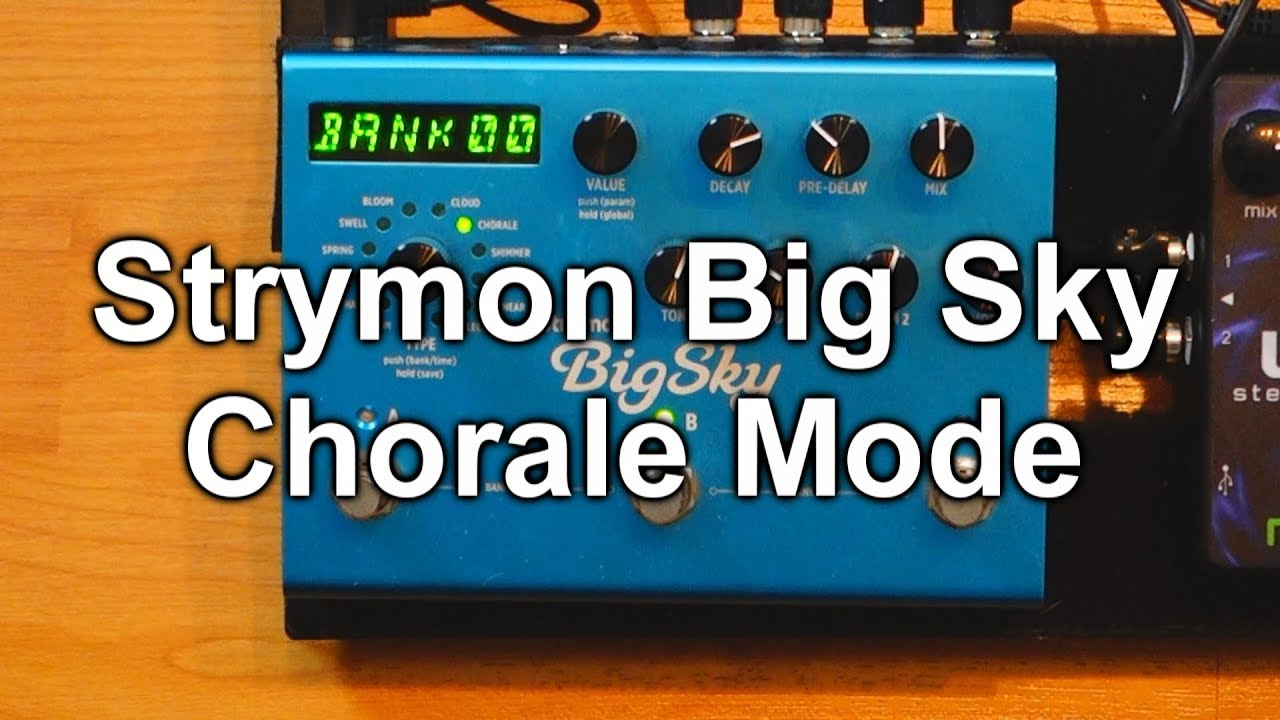 strymon big sky my favorite chorale mode setting youtube. Black Bedroom Furniture Sets. Home Design Ideas