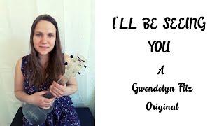 I'LL BE SEEING YOU(ORIGINAL UKULELE SONG)