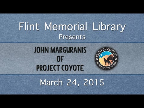 Flint Memorial Library Presents Project Coyote with John Maguranis March 2015