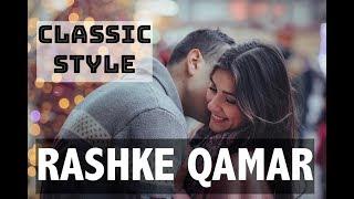 RASHKE QAMAR CLASSIC TOUCH VERSION HINDI SONG BY ARUN DHAMIJA