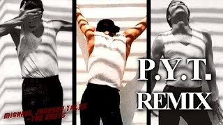 Michael Jackson - P. Y. T. Pretty Young Thing [ReMix] Extended  HQ