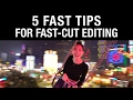5 Fast Tips for Fast-Cut Editing