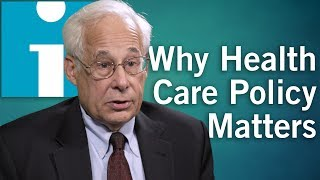 Why Health Care Policy Matters