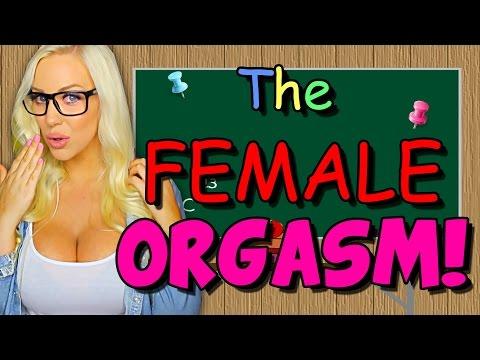 THE FEMALE ORGASM! - Sex Ed with Tara #31