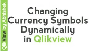 How to Change Symbols (Currency Symbols) based on selection in QlikView|| Qlikview Tutorial