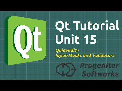 Qt Tutorial: Unit 15, QLineEdit, Input-Masks and Validators
