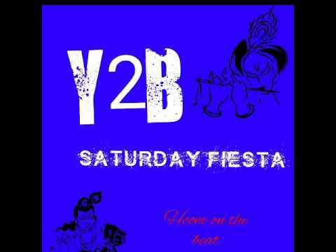 Y2B - SATURDAY FIESTA (official music)