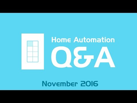 Home Automation Q&A - November 2016