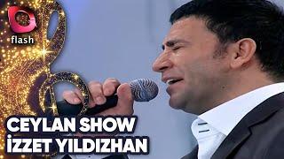 Ceylan Show  İzzet Yıldızhan