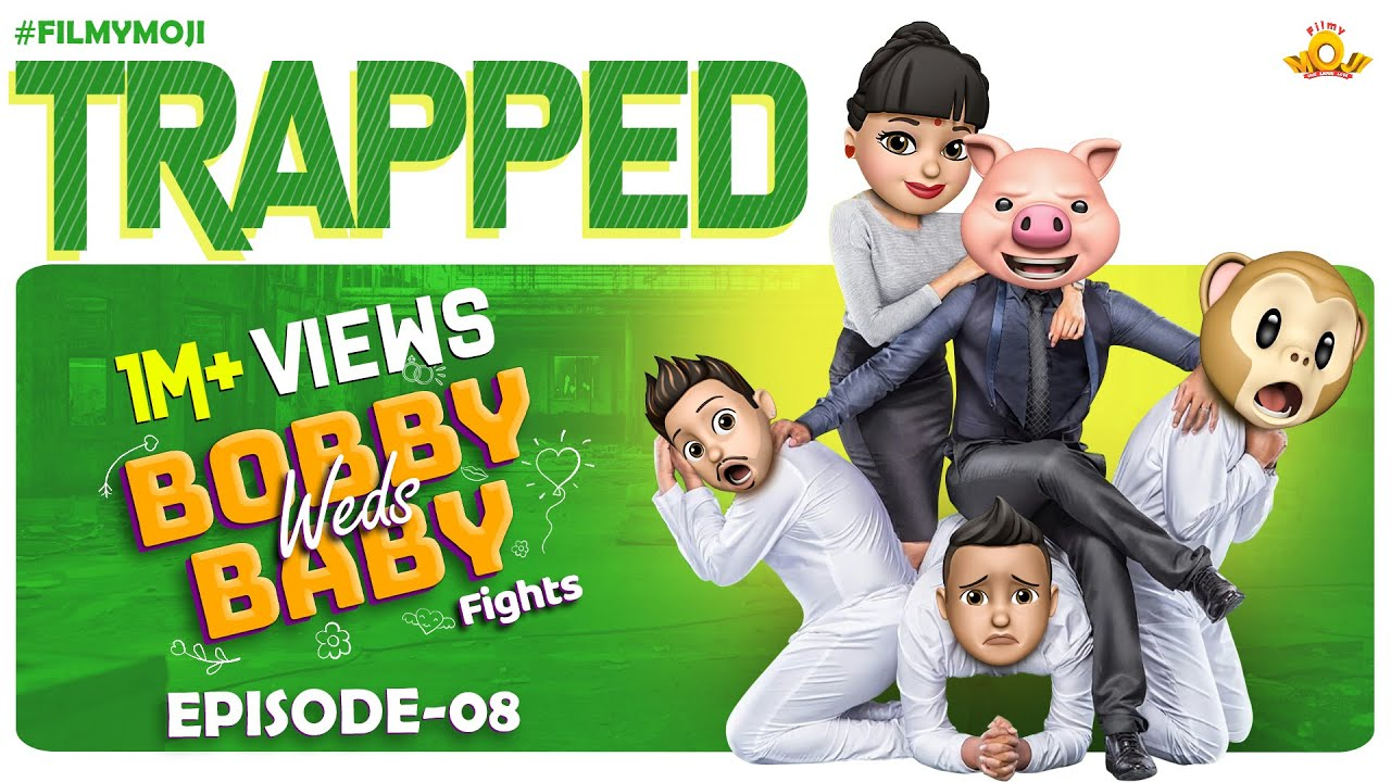 Filmymoji    Bobby Weds Baby    Episode - 08    Middle Class Madhu    Trapped
