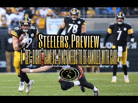 """The Steelers Preview: A """"get-right"""" game against Cincinnati needs to be handled with care"""