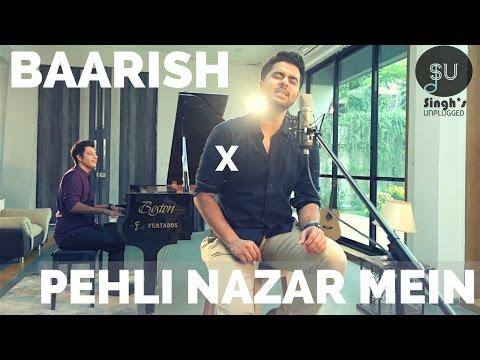 Baarish  Half Girlfriend  Pehli Nazar Mein  Atif Aslam Singhs Unplugged Mashup