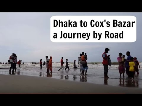 Dhaka to Cox's Bazar journey by Road