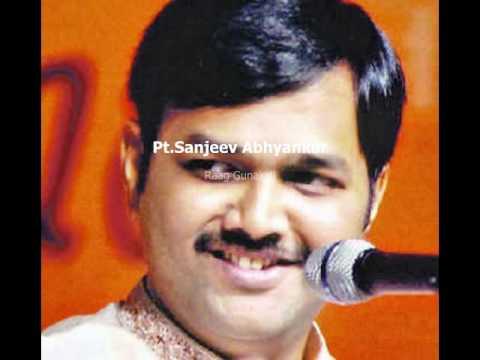 Pt. Sanjeev Abhyankar Raag Gunakali