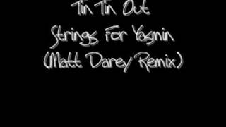 Tin Tin Out - Strings For Yasmin (Matt Darey Remix)