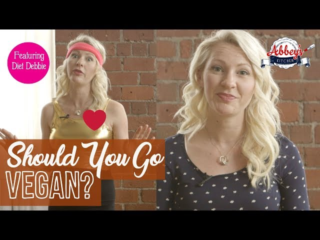 Should YOU Go VEGAN? | Diet Debbie | Health Benefits of a Plant-Based Diet
