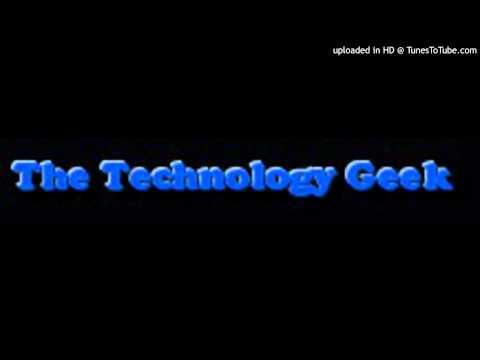 The Technology Geek Episode 13