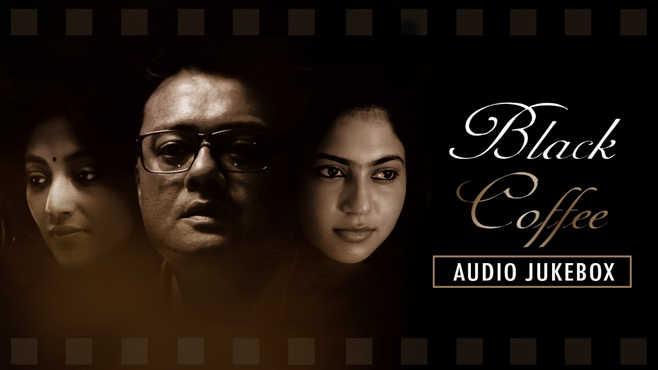 black coffee | full audio jukebox | atanu bose | saswata