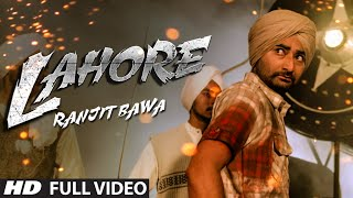 Ranjit Bawa Lahore (Official) Full Video | Album: Mitti Da Bawa | Punjabi Song 2014