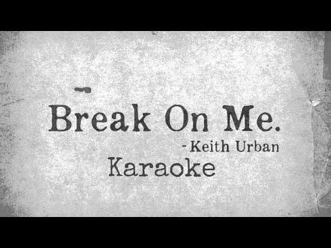 Keith Urban - Break On Me (karaoke)