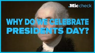 The weird history of President's Day | Mic Check