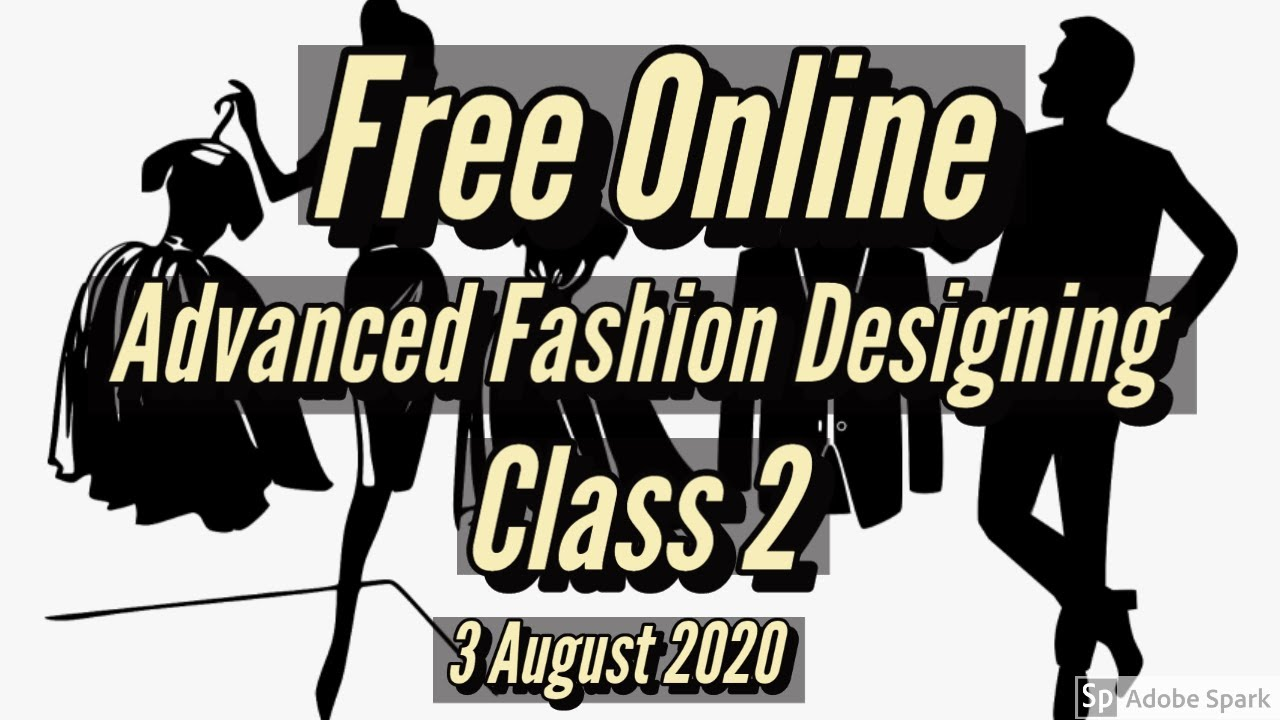 Free Online Advance Fashion Designing Class 2 Elements Of Fashion Design Topic Silhouettes Youtube