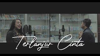 TERLANJUR CINTA - PASHA UNGU Feat. ROSSA | REJA Feat. YOLANDA (COVER)