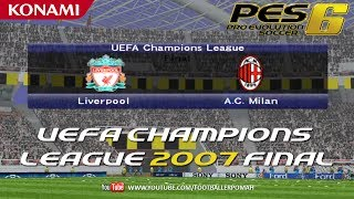 PES 6 | UCL 2007 Final [Liverpool vs Milan]