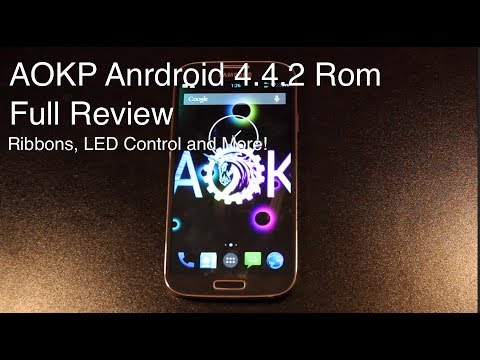 AOKP Android 4.4.2 Rom [FULL REVIEW]