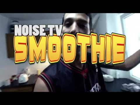 NOISE TV - Smoothie
