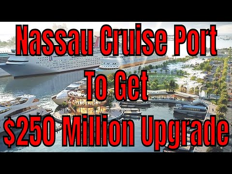 Cruise Port of Nassau Bahamas To Be Redeveloped For $250 Million By Global Port Holdings Ltd