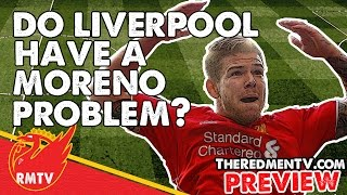 """Do Liverpool Have a Moreno Problem?"" 