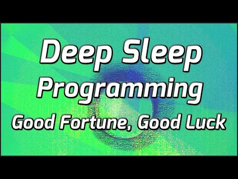Deep Sleep Programming: Creating Fortune And Good Luck