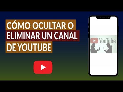 Cómo Ocultar o Eliminar un Canal de YouTube - Fácil y Rápido