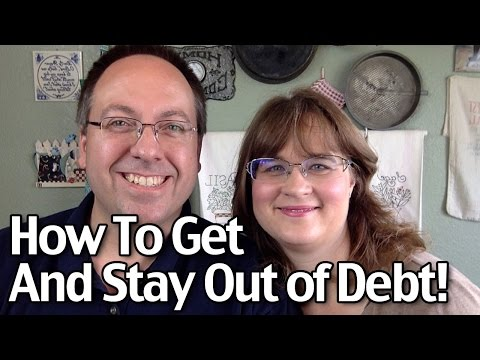How To Get Out Of Debt And Stay Out of Debt!