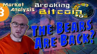 The Bears Are Back In Town - Breaking Bitcoin Market Update - Live Analysis and Requests