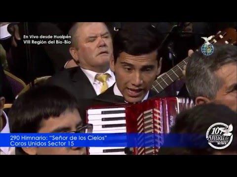 Alabanza | Himno 290 Señor de los Cielos por Coros Unidos Sector 15